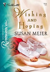 Wishing and Hoping (Mills & Boon Silhouette) | Susan Meier |