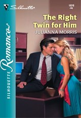 The Right Twin For Him (Mills & Boon Silhouette) | Julianna Morris |