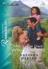 Millionaire Dad: Wife Needed (Mills & Boon Silhouette) | Natasha Oakley |