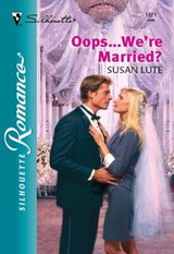 Oops...We're Married? (Mills & Boon Silhouette) | Susan Lute |
