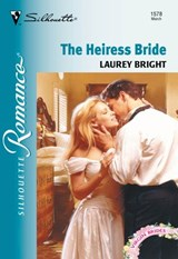 The Heiress Bride (Mills & Boon Silhouette) | Laurey Bright |