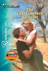 The Last Crawford Bachelor (Mills & Boon Silhouette) | Judy Christenberry |