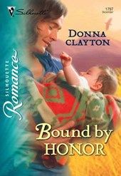 Bound by Honor (Mills & Boon Silhouette) | Donna Clayton |