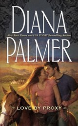 Love By Proxy (Mills & Boon M&B) | Diana Palmer |