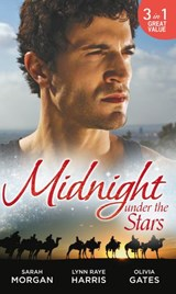 Midnight Under The Stars: Woman in a Sheikh's World (The Private Lives of Public Playboys) / Marriage Behind the Façade (Bound by his Ring) / A Secret Birthright (Mills & Boon M&B) | Sarah Morgan ; Lynn Raye Harris ; Olivia Gates |