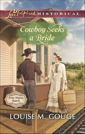 Cowboy Seeks a Bride (Mills & Boon Love Inspired Historical) (Four Stones Ranch, Book 2)