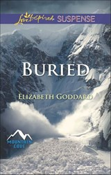 Buried (Mills & Boon Love Inspired Suspense) (Mountain Cove, Book 1) | Elizabeth Goddard |