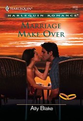 Marriage Make-Over (Mills & Boon Cherish) | Ally Blake |