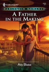 A Father in the Making (Mills & Boon Cherish) | Ally Blake |