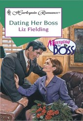 Dating Her Boss (Mills & Boon Cherish) | Liz Fielding |