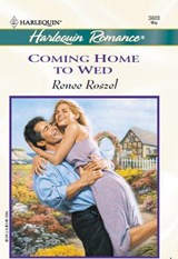 Coming Home To Wed (Mills & Boon Cherish) | Renee Roszel |