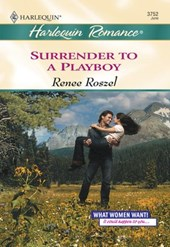 Surrender To A Playboy (Mills & Boon Cherish) | Renee Roszel |