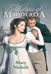 Mistress Of Madderlea (Mills & Boon Historical)