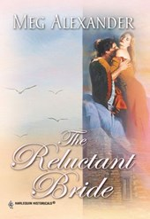 The Reluctant Bride (Mills & Boon Historical) | Meg Alexander |