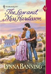 The Law And Miss Hardisson (Mills & Boon Historical) | Lynna Banning |