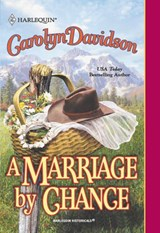 A Marriage By Chance (Mills & Boon Historical) | Carolyn Davidson |