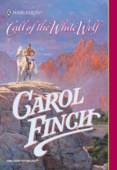 Call Of The White Wolf (Mills & Boon Historical) | Carol Finch |