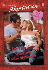 The Chocolate Seduction (Mills & Boon Temptation) | Carrie Alexander |