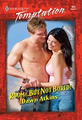 Room...but Not Bored! (Mills & Boon Temptation) | Dawn Atkins |