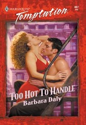 Too Hot To Handle (Mills & Boon Temptation)