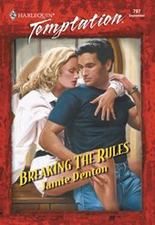 Breaking The Rules (Mills & Boon Temptation)