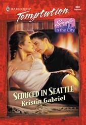 Seduced In Seattle (Mills & Boon Temptation)
