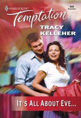It's All About Eve (Mills & Boon Temptation) | Tracy Kelleher |