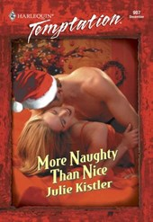 More Naughty Than Nice (Mills & Boon Temptation) | Julie Kistler |