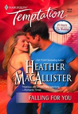 Falling for You (Mills & Boon Temptation) | Heather Macallister |