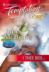 I Thee Bed... (Mills & Boon Temptation) | Jule Mcbride |