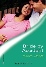 Bride by Accident (Mills & Boon Medical) | Marion Lennox |