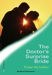 The Doctor's Surprise Bride (Mills & Boon Medical)