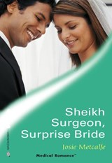Sheikh Surgeon, Surprise Bride (Mills & Boon Medical) | Josie Metcalfe |