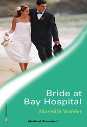 Bride at Bay Hospital (Mills & Boon Medical)
