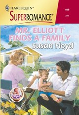 Mr. Elliott Finds A Family (Mills & Boon Vintage Superromance) | Susan Floyd |