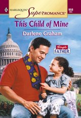 This Child Of Mine (Mills & Boon Vintage Superromance) | Darlene Graham |