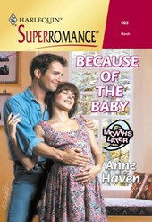 Because Of The Baby (Mills & Boon Vintage Superromance) | Anne Haven |