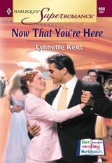 Now That You're Here (Mills & Boon Vintage Superromance) | Lynnette Kent |