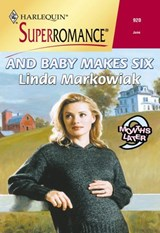 And Baby Makes Six (Mills & Boon Vintage Superromance) | Linda Markowiak |