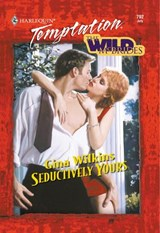 Seductively Yours (Mills & Boon Temptation) | Gina Wilkins |