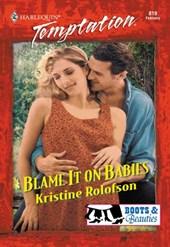 Blame It On Babies (Mills & Boon Temptation)
