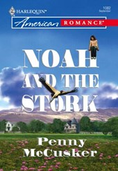 Noah And The Stork (Mills & Boon American Romance)