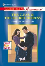 The C.e.o. and The Secret Heiress (Mills & Boon American Romance) | Mary Anne Wilson |