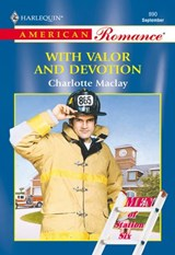 With Valor And Devotion (Mills & Boon American Romance) | Charlotte Maclay |