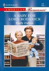 A Baby For Lord Roderick (Mills & Boon American Romance) | Emily Dalton |
