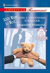 Kiss A Handsome Stranger (Mills & Boon American Romance) | Jacqueline Diamond |
