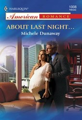 About Last Night... (Mills & Boon American Romance) | Michele Dunaway |