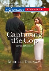 Capturing the Cop (Mills & Boon American Romance) | Michele Dunaway |