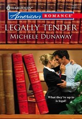 Legally Tender (Mills & Boon American Romance) | Michele Dunaway |