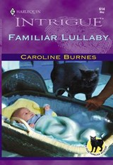 Familiar Lullaby (Mills & Boon Intrigue) | Caroline Burnes |